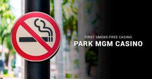 Park MGM Casino Becomes First Smoke-Free Casino