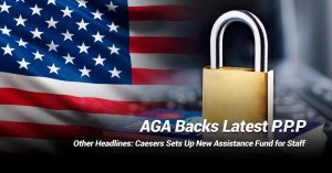 AGA Backs Latest Paycheck Protection Program and Other News