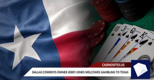 Dallas Cowboys Owner Jerry Jones Welcomes Gambling to Texas