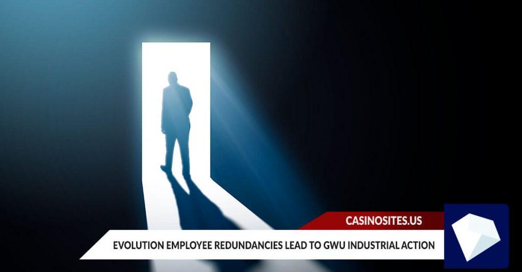 Evolution Employee Redundancies lead to GWU industrial action