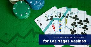 Fitch Predicts 2024 Recovery for Las Vegas Casinos