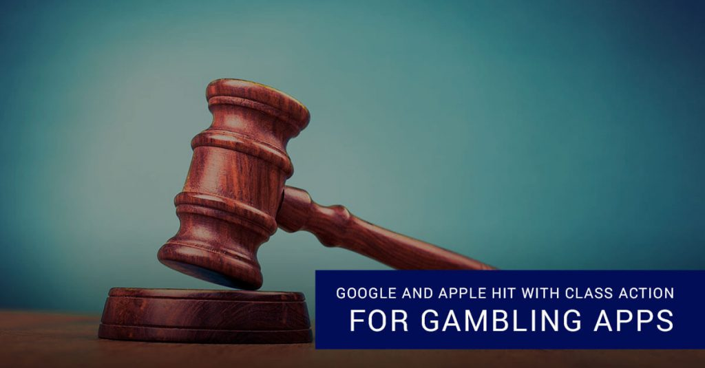 Google and Apple hit with class action lawsuit over gambling apps