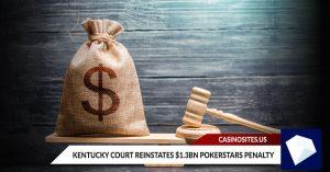 Kentucky Court Reinstates $1.3bn PokerStars Penalty