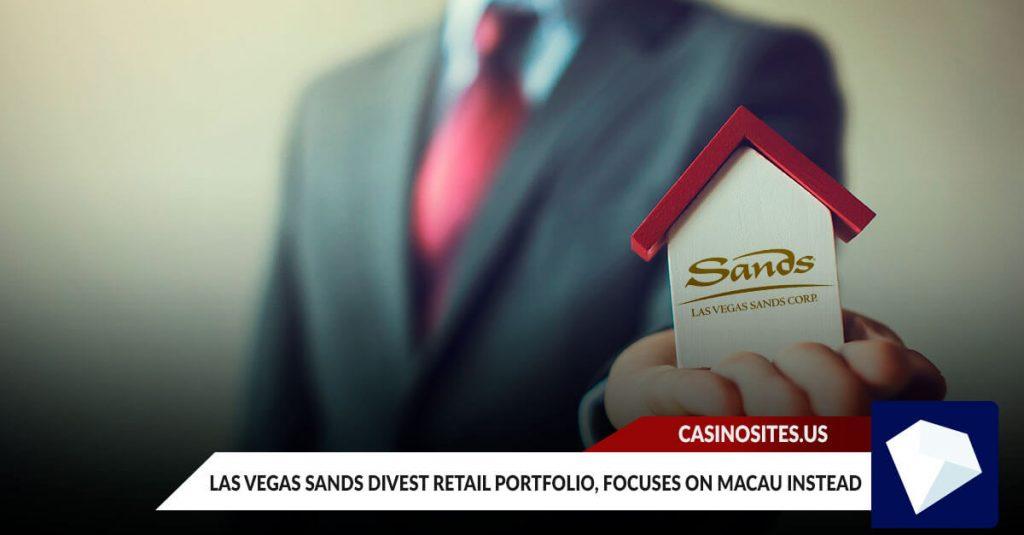 Las Vegas Sands Divest Retail Portfolio, Focuses on Macau Instead