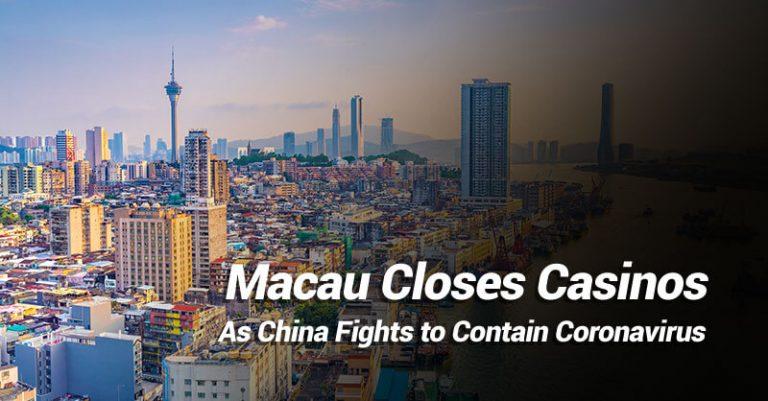 Macau Casinos Shut Down as China Fights to Contain Coronavirus