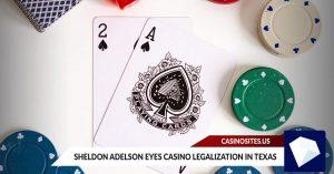 Sheldon Adelson Eyes Casino Legalization in Texas