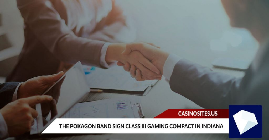 The Pokagon Band Sign Class III Gaming Compact in Indiana