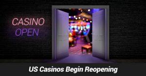 US Casinos Begin Reopening