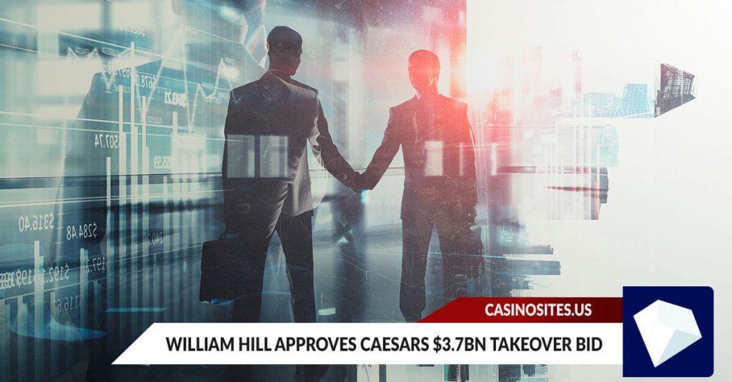 William Hill US approves Caesars $3.7bn Take Over Bid