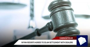 Wynn Resorts Agrees to $5.6m Settlement with Dealers