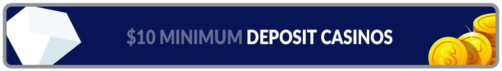 $10 Minimum deposit online casinos banner