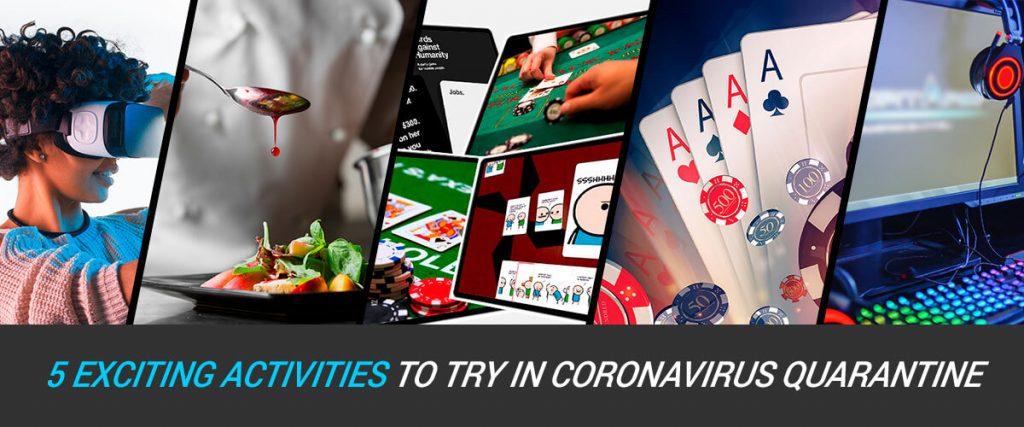 5 Activities to do during the coronavirus quarantine lockdown
