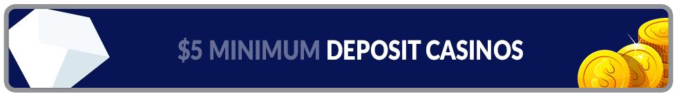 $5 Minimum deposit online casinos banner