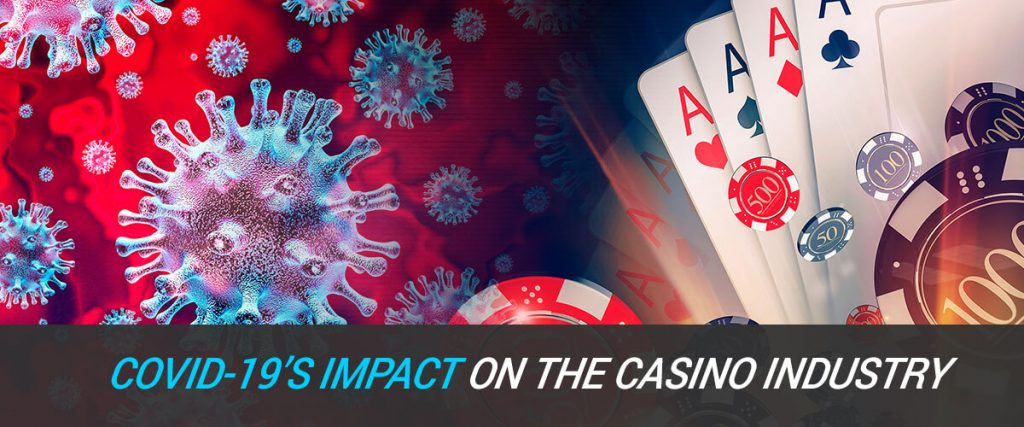 COVID-19's affect on the casino Industry