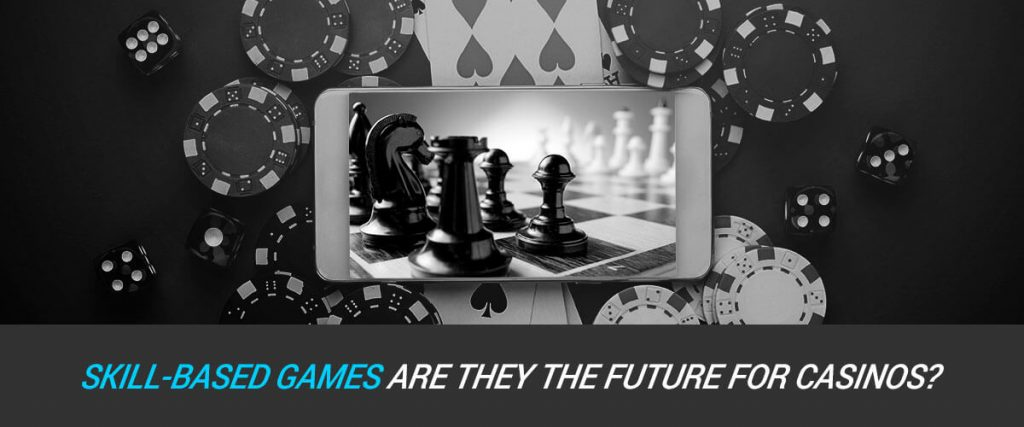 Are Skill-based games the future of casino games