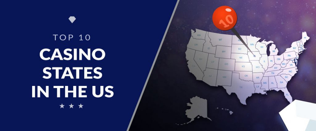 Top 10 Casino States in The USA