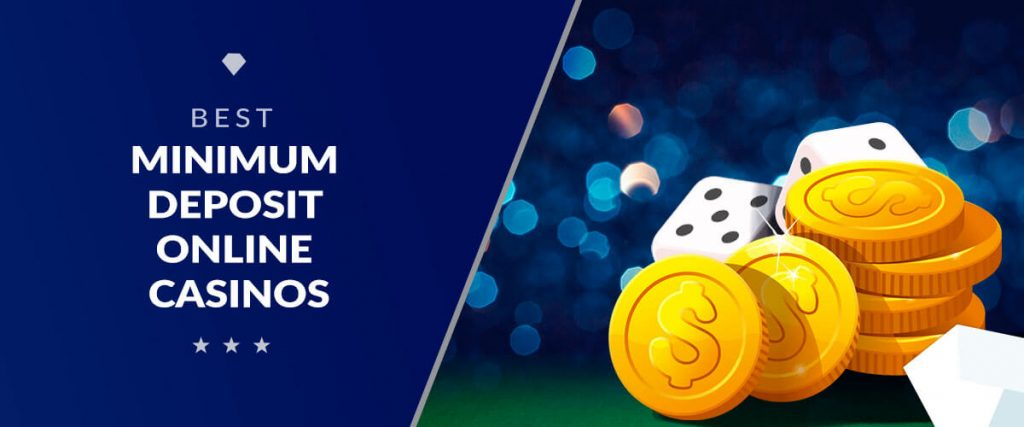 Best Minimum Deposit Online Casinos