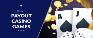 Casino Games with the Best Payouts