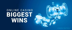 The 5 Biggest Wins at an Online Casino