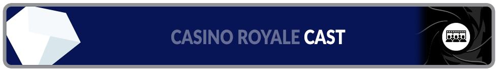 Casino Royale Cast List