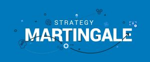 The Martingale Strategy | Everything You Need to Know
