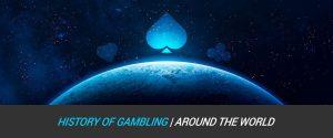 The History of Gambling Around the World