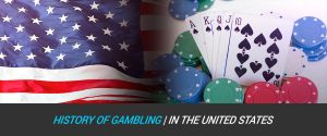 History of Gambling in the United States