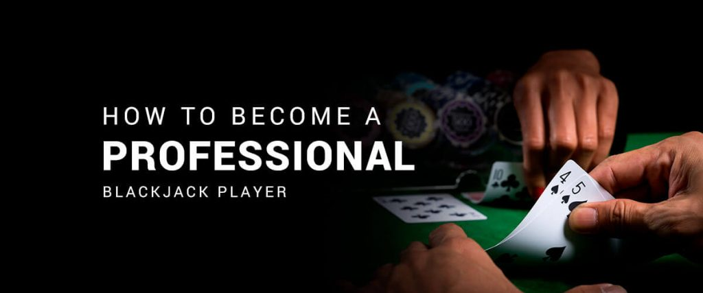 How to become a professional blackjack player guide