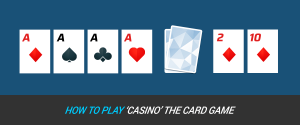 How to Play 'Casino' the Card Game