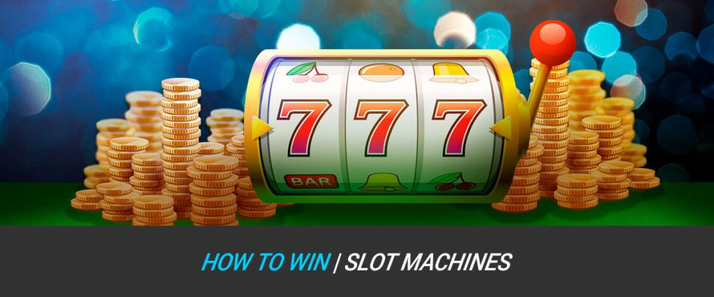 how to win on slot machines must knows