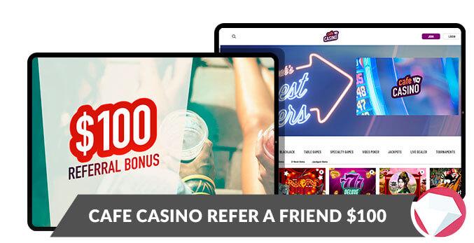 Cafe Casino 100 Refer a Friend
