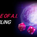 The Role of A.I. in Gambling?