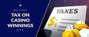 Taxes: Do I Pay Tax on My Casino Winnings