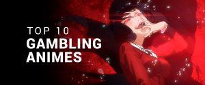 Top 10 Gambling Anime | Anime Worth a Watch