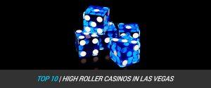 Top 10 High Roller Casinos in Las Vegas | Must Visit Casinos